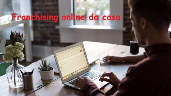 Franchising online da casa: strategie di successo