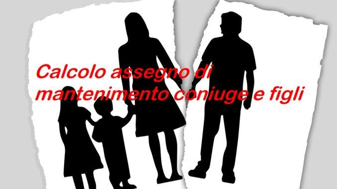 Calcolo assegno di mantenimento al coniuge e ai figli