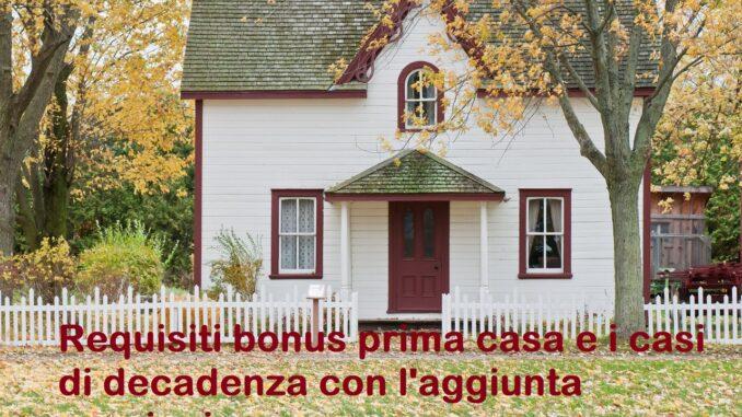 Acquisto prima casa: requisiti e cause di decadenza con l'aggiunta di sanzioni