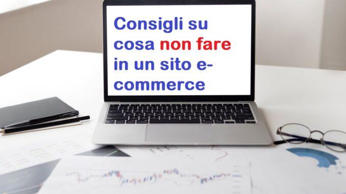 Consigli su cosa non fare su un sito e-commerce