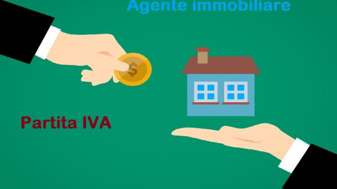 L'agente immobiliare deve aprire la partita IVA?