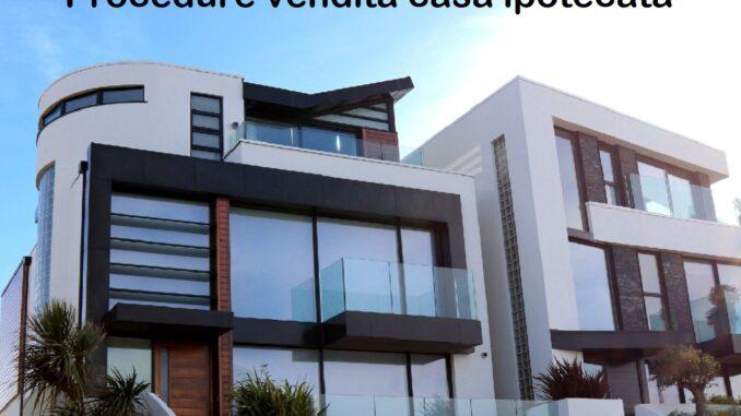 Vendere un immobile con ipoteca: come fare?