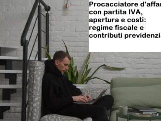 Procacciatore d'affari con partita IVA, apertura e costi: regime fiscale e contributi previdenziali