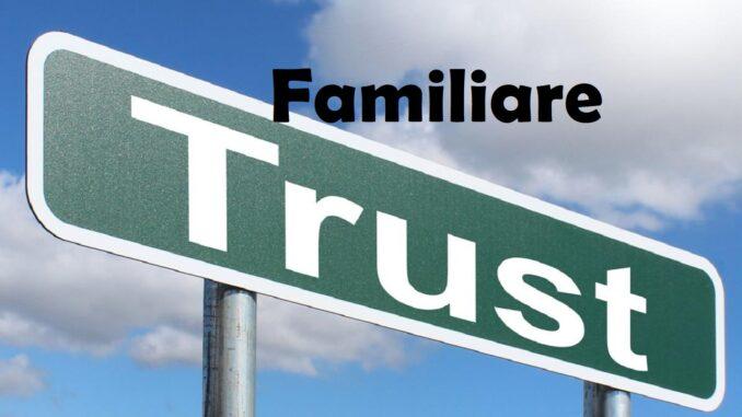 trust familiare, cos'è, come funziona la tutela del patrimonio