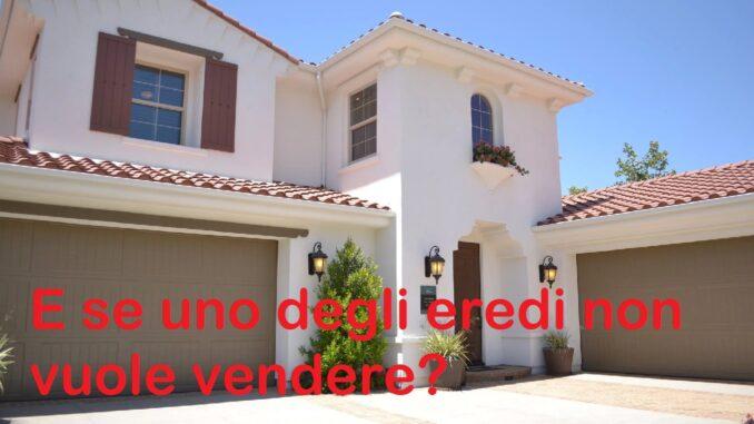 Si può vendere una casa senza l'accordo di tutti gli eredi?